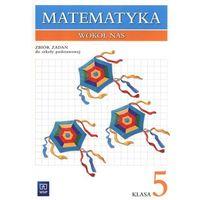 Matematyka wokół nas. Klasa 5. Zbiór zadań (opr. miękka)