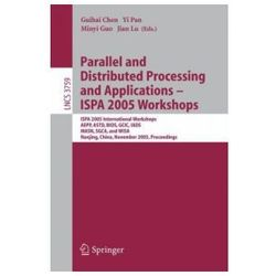 Parallel and Distributed Processing and Applications - ISPA 2005 Workshops ISPA 2005 International Workshops, AEPP, ASTD, BIOS, GCIC, IADS, MASN, SGCA, and WISA, Nanjing, China, November 2-5, 2005, Pr