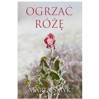 Ogrzać różę - ebook