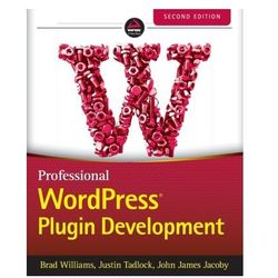 Professional WordPress Plugin Development Williams, Brad; Richard, Ozh; Tadlock, Justin