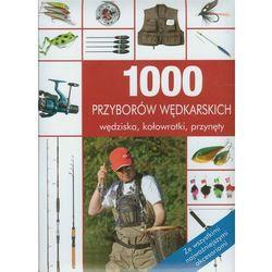 1000 przyborów wędkarskich + zakładka do książki GRATIS (opr. twarda)