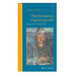 Pięćdziesięciu wspomożycieli - Święci dla twojego życia - Anselm Grun, kategoria: biografie, święci