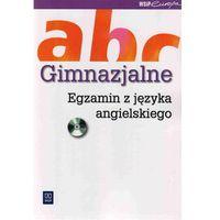 ABC Gimnazjalne. Egzamin z Języka Angielskiego + CD (opr. miękka)