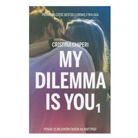 My dilemma is you (opr. broszurowa)