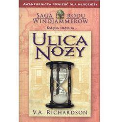 V.A. Richardson. Saga Rodu Windjammerów #3 - Ulica Noży. (opr. miękka)