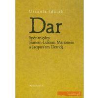 Dar Spór między Jeanem-Lukiem Marionem a Jacquesem Derridą (opr. miękka)