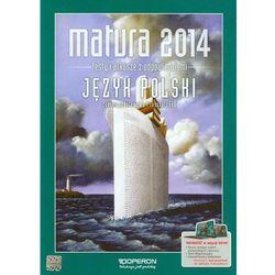 Matura 2014 Język polski Testy i arkusze z odpowiedziami Zakres podstawowy i rozszerzony (opr. broszurowa)