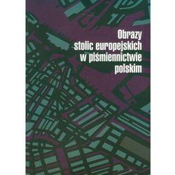 Obrazy stolic europejskich w piśmiennictwie polskim (opr. miękka)