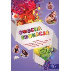 Owocna edukacja Program indywidualizacji procesu nauczania w szkołach podstawowych w klasach 1-3 (opr. miękka)