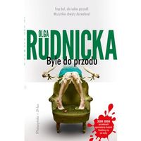 Byle do przodu - Olga Rudnicka - ebook