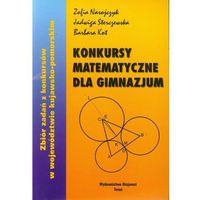Konkursy matematyczne dla Gimnazjum (opr. miękka)