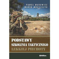 Podstawy szkolenia taktycznego lekkiej piechoty - Wysyłka od 3,99 - porównuj ceny z wysyłką (opr. miękka)