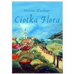 Ciotka Flora - Helena Buchner (Leonia) - Zaufało nam kilkaset tysięcy klientów, wybierz profesjonalny sklep