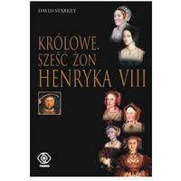 Królowe. Sześć żon Henryka VIII (opr. twarda)