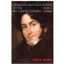 Giovanni Battista Rubini and the Bel Canto Tenors