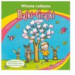 Wiosna radosna Bajki grajki/mp3/ - Praca zbiorowa
