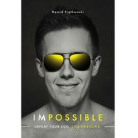 Impossible. Defeat your ego. Live unbound - ebook