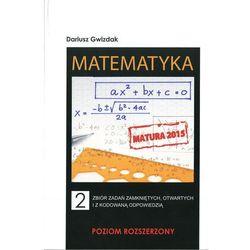 Matematyka. Część 2. Edycja 2002-2013.Zbiór zadań progresywnych wraz z odpowiedziami. Poziom rozszerzony.