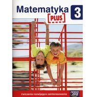Matematyka PLUS. Szkoła podstawowa, część 3. Zeszyt ćwiczeń rozwijających - ŁÓDŹ, odbiór osobisty za 0zł! (opr. broszurowa)