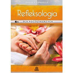 Refleksologia dla początkujących. Uzdrawiający masaż stóp