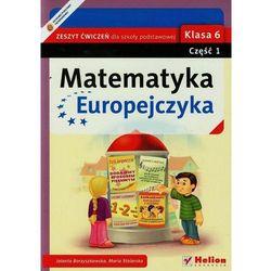 Matematyka Europejczyka. Zeszyt ćwiczeń dla szkoły podstawowej. Klasa 6. Część 1 - Wysyłka od 5,99 - kupuj w sprawdzonych księgarniach !!! (opr. miękka)