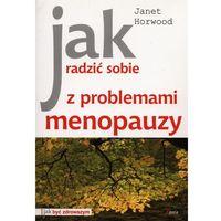 Jak Radzić Sobie z Problemami Menopauzy (opr. miękka)
