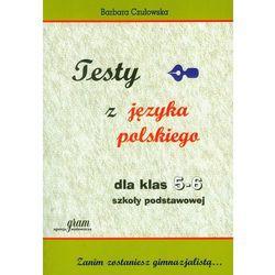 Testy z języka polskiego dla klas 5-6 szkoły podstawowej (opr. miękka)
