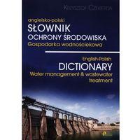 Słownik ochrony środowiska gospodarka wodnościekowa (opr. miękka)
