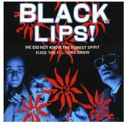 Black Lips !, The - We Did Not Know The Forest Spirit Made The Flowers Grow