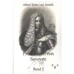 Prinz Eugen von Savoyen. Bd.2