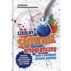 Szkolny słownik ortograficzny wraz z zasadami pisowni polskiej (opr. twarda)