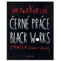 Černé práce - Black works