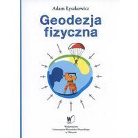 Geodezja fizyczna (opr. miękka)