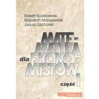 Matematyka dla ekonomistów Część 1 (opr. miękka)