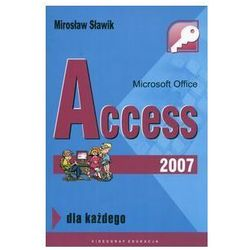 Mirosław Sławik. Micorsoft Office Access 2007. (opr. miękka)