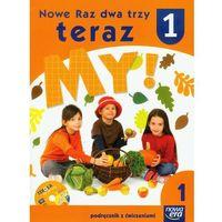 Nowe Raz dwa trzy teraz My 1. Podręcznik z ćwiczeniami (+ CD) cz. 1 (opr. miękka)