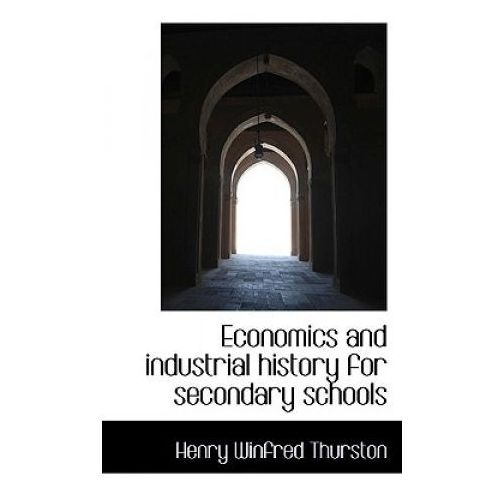 Economics and Industrial History for Secondary Schools