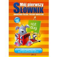 Mój pierwszy słownik angielsko-polski polsko-angielski (opr. miękka)