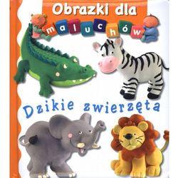 Dzikie zwierzęta Obrazki dla maluchów (opr. kartonowa)