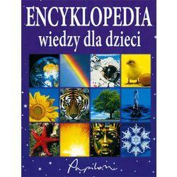 Encyklopedia wiedzy dla dzieci (opr. twarda)