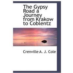Gypsy Road a Journey from Krakow to Coblentz