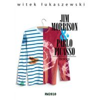 Dialogi 2. Jim Morrison & Pablo Picasso