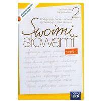 Język polski Swoimi słowami GIMN kl.2 podręcznik językowy cz.1 - Szulc Maciej, Gorzałczyńska-Mróz Agnieszka
