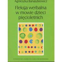 Fleksja Werbalna w Mowie Dzieci Pięcioletnich (opr. miękka)