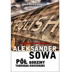 EBOOK Pół godziny Tadeusza Kościuszki. Katastrofa w Lesie Kabackim