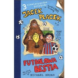 Jacek Placek futbolowa bestia (opr. broszurowa)