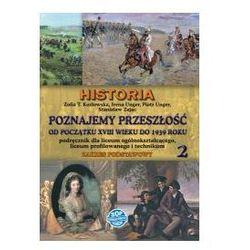 z.Historia LO KL 2 Podręcznik Zakres podstawowy Poznajemy przeszłość od początku XVIII w. do 1939 r. (stare wydanie)
