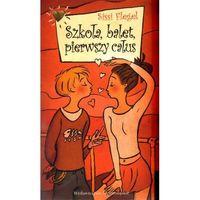 Szkoła, balet, pierwszy całus (opr. broszurowa)