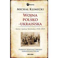 POLSKO-UKRAIŃSKA WOJNA O LWÓW I GALICJĘ WSCHODNIĄ 1918-1919 - Wysyłka od 3,99 - porównuj ceny z wysyłką (opr. twarda)