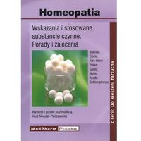 Homeopatia. Wskazania i stosowane substancje czynne (opr. miękka)